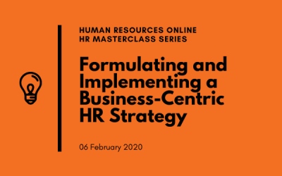 Formulating and Implementing a Business-Centric HR Strategy (06 Feb)